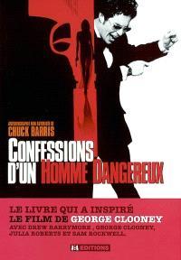 Confessions d'un homme dangereux : autobiographie non autorisée