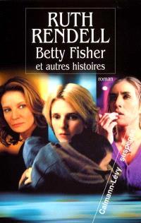 Betty Fisher : et autres histoires