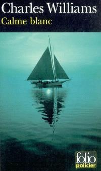 Calme blanc : de sang sur mer d'huile