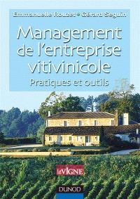 Management de l'entreprise vitivinicole : pratiques et outils