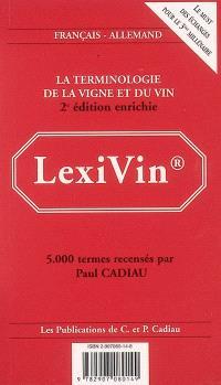 Lexivin : la terminologie de la vigne et du vin : français-allemand = Lexiwein : Terminologie der Weinwelt : Deutsch-Französisch