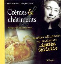 Crèmes et châtiments : recettes délicieuses et criminelles d'Agatha Christie