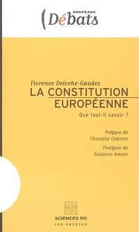 La Constitution européenne : que faut-il savoir ?