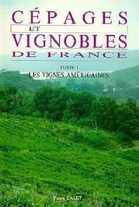 Cépages et vignobles de France. Volume 1, Les Vignes américaines
