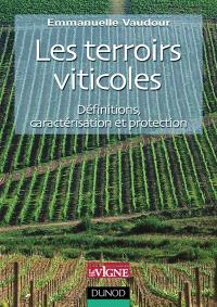 Les terroirs viticoles : définitions, caractérisation et protection