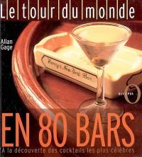 Le tour du monde en 80 bars : à la découverte des cocktails les plus célèbres