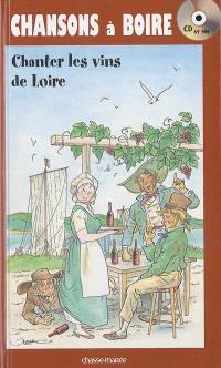 Chansons à boire : chanter les vins de Loire
