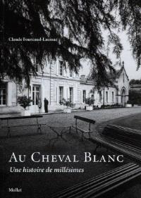 Au Cheval Blanc : une histoire de millésimes