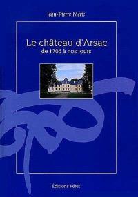Le château d'Arsac : de 1706 à nos jours