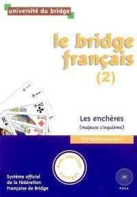 Le bridge français. Volume 2, Les enchères (majeure cinquième) : perfectionnement