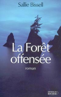La forêt offensée