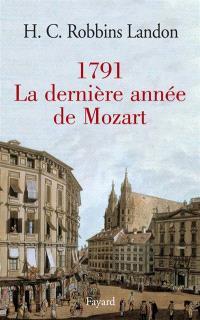 1791, la dernière année de Mozart
