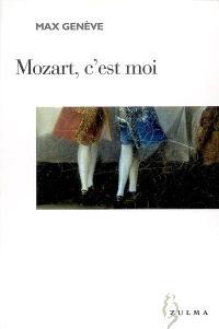 Mozart, c'est moi