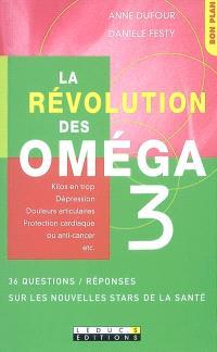 La révolution des oméga 3 : 36 questions-réponses sur les nouvelles stars de la santé