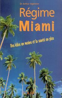 Régime Miami : des kilos en moins et la santé en plus