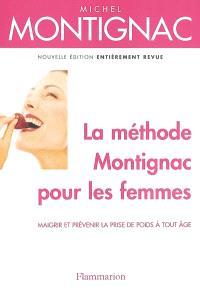 La méthode Montignac pour les femmes : maigrir et prévenir la prise de poids à tout âge