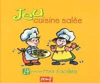 Jeu : cuisine salée : 14 recettes faciles