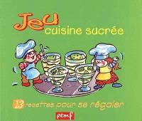 Jeu : cuisine sucrée : 13 recettes pour se régaler