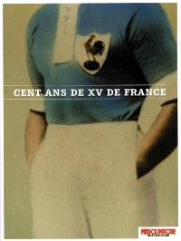 Cent ans de XV de France
