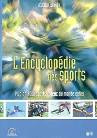 L'encyclopédie des sports : plus de 3.000 sports et jeux du monde entier