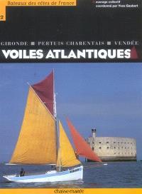 Voiles atlantiques : Gironde, Pertuis charentais, Vendée