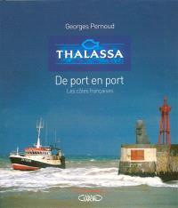 Thalassa : de port en port : les côtes françaises