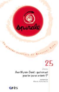 Spirale. n° 25, Avec Myriam David : quel accueil pour les jeunes enfants ?
