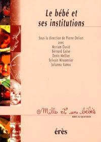 Le bébé et ses institutions