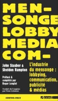 L'industrie du mensonge : relations publiques, médias et communication