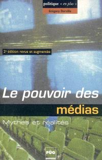 Le pouvoir des médias : mythes et réalités