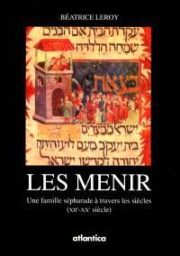 Les Menir : une famille sépharade à travers les siècles, XIIe-XXe siècle