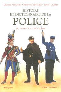 Histoire et dictionnaire de la Police : du Moyen Age à nos jours