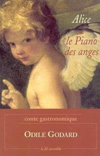 Alice ou Le piano des anges : conte gastronomique