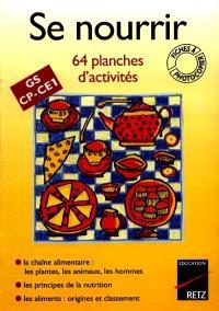 Se nourrir : 64 planches d'activités, GS, CP, CE1