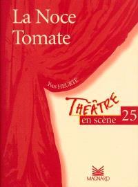 La noce tomate