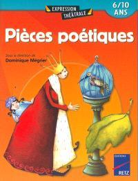 Pièces poétiques : 6-10 ans