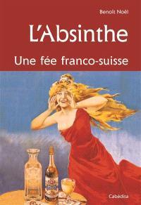 L'absinthe : une fée franco-suisse