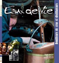 Eaux-de-vie : bouilleurs de crus et distillateurs