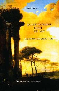 Quand voyager était un art : le roman du grand Tour
