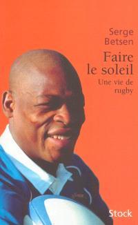 Faire le soleil : une vie de rugby