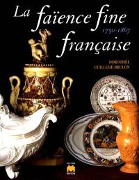 La faïence fine française : 1750-1867