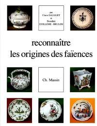 Reconnaitre les origines des faîences françaises