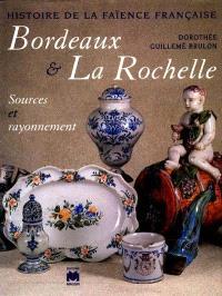 Histoire de la faïence française. Volume 1998, Bordeaux et La Rochelle : sources et rayonnement