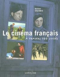 Le cinéma français : à travers 100 succès