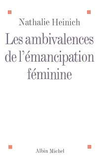 Les ambivalences de l'émancipation féminine