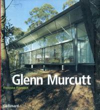 Glenn Murcutt : projets et réalisations 1962-2002