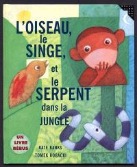 L'oiseau, le singe, et le serpent dans la jungle