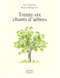 Trente-six chants d'arbres