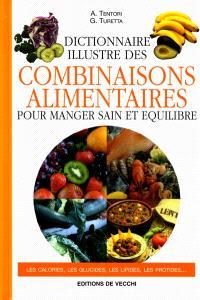 Dictionnaire illustré des combinaisons alimentaires : pour manger sain et équilibré
