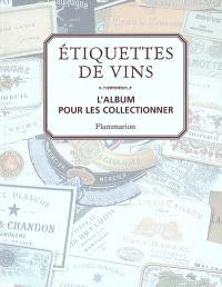 Etiquettes de vins : l'album pour les collectionner